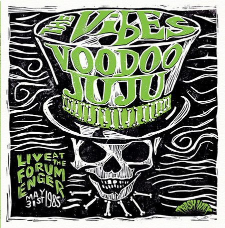 VIBES, THE - Voodoo Juju - Live At The Forum, Enger [31/05/1985] (LP Trash Wax 2015)