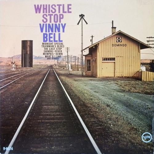 VINNY BELL - Whistle Stop (LP Verve 1964)