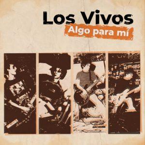 VIVOS, LOS - Algo Para Mí (LP No Tomorrow 1998,2018)