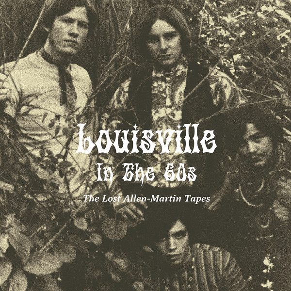 VVAA - Louisville in the 60s - The Lost Allen-Martin Tapes (LP Out·Sider 2019)