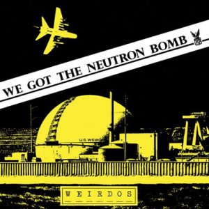 WEIRDOS - We Got The Neutron Bomb / Solitary Confinement (SG Munster|Dangerhouse 1978,2016)