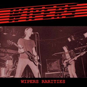 WIPERS - Wipers Rarities (2LP,GF Bang! 2016)