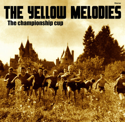 YELLOW MELODIES, THE - The Championship Cup (10i Clifford 2008)
