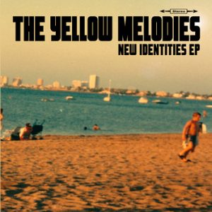 YELLOW MELODIES, THE - New Identities EP (EP Clifford 2009)