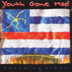 YOUTH GONE MAD - Touching Cloth (CD Empty Records 2000)