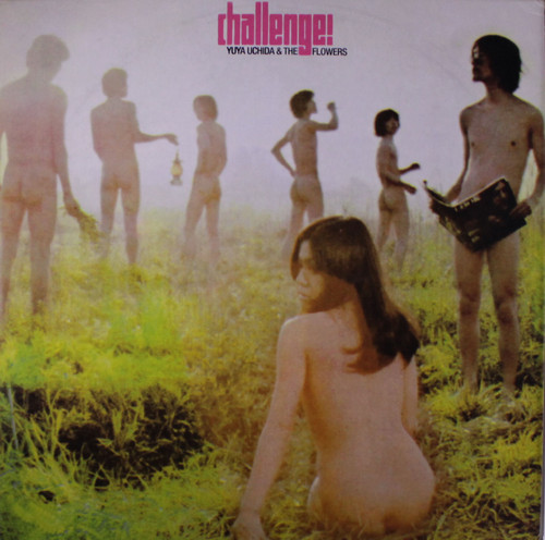 YUYA UCHIDA & THE FLOWERS - Challenge! (LP,GF,RE Absinthe 1969)