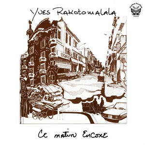 YVES RAKOTOMALALA - Ce Matin Encore (LP,RE Golden Pavilion 1981,2010)