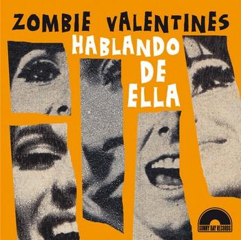 ZOMBIE VALENTINES - Hablando de Ella / Rebelion en la Barraca de Feria / Black Mamba / Mi Veneno (EP Sunny Day 2014)